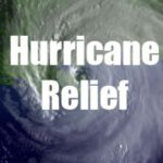 Hurricane and Earthquake Relief: How You Can Help
